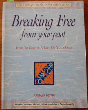 Image for Breaking Free From Your Past: How to Create a Life of Your Own