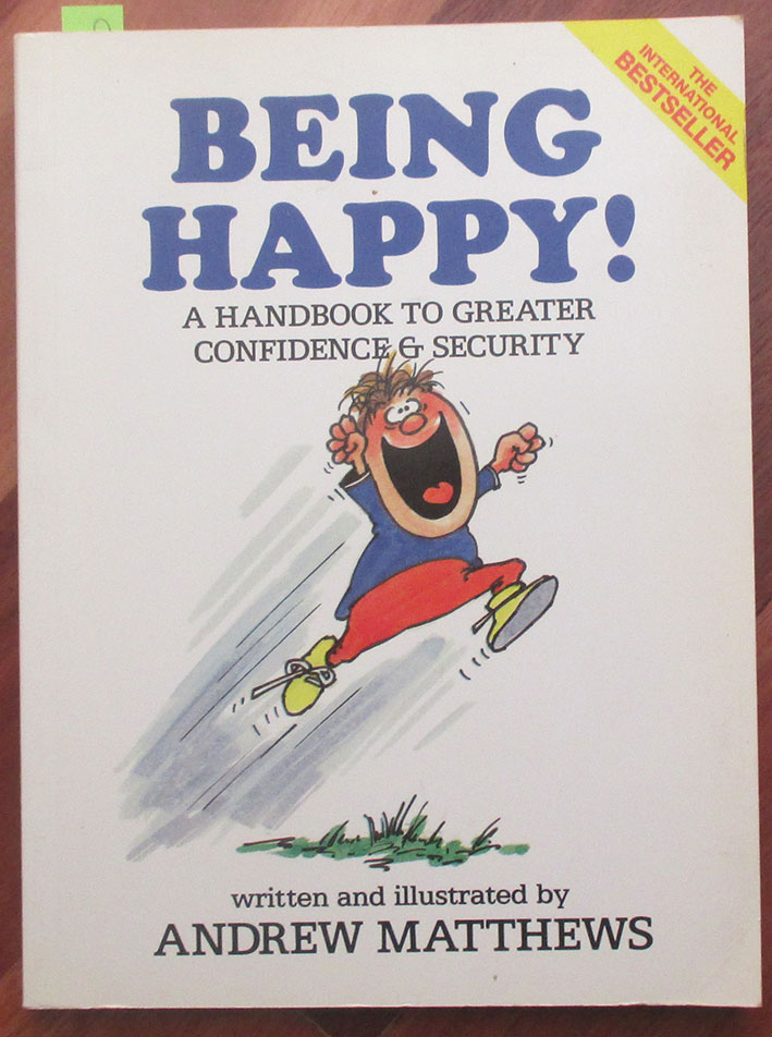 Image for Being Happy: A Handbook to Greater Confidence & Security