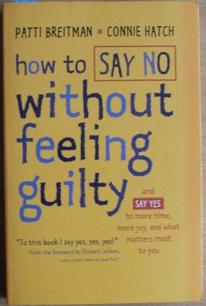 Image for How to Say No Without Feeling Guilty (and Say Yes to More Time, More Joy, and What Matters Most To You)