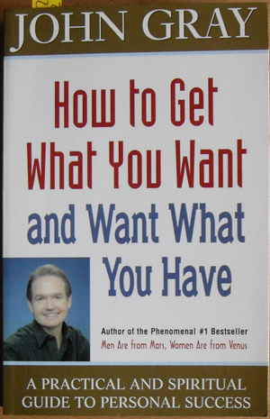 Image for How to Get What You Want and Want What You Have: A Practical and Spiritual Guide to Personal Success