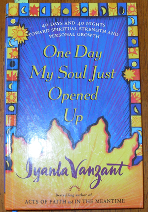Image for One Day My Soul Just Opened Up: 40 Days and 40 Nights Toward Spiritual Strength and Personal Growth