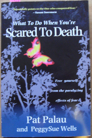 Image for What To Do When You're Scard to Death: Free Yourself From the Paralyzing Effects of Fear