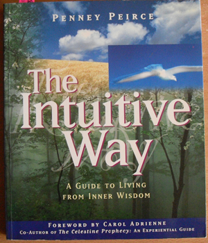 Image for Intuitive Way, The: A Guide to Living From Inner Wisfom