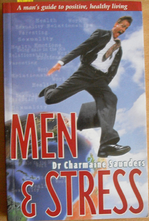 Image for Men & Stress: A Man's Guide to Positive, Healthy Living