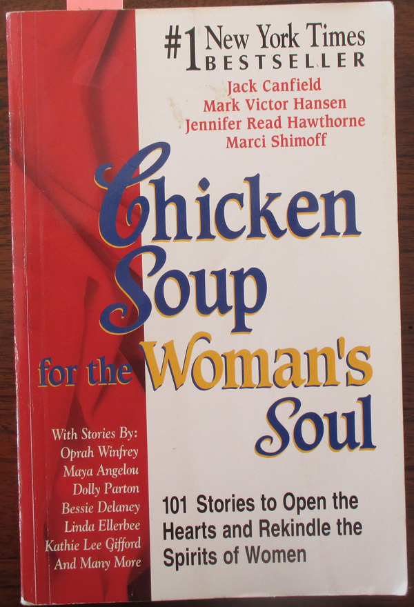 Image for Chicken Soup for the Woman's Soul: 101 Stories of Open the Hearts and Rekindle the Spirits of Women