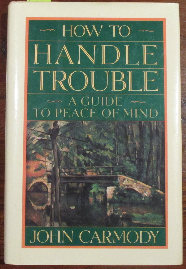 Image for How to Handle Trouble: A Guide to Peace of Mind