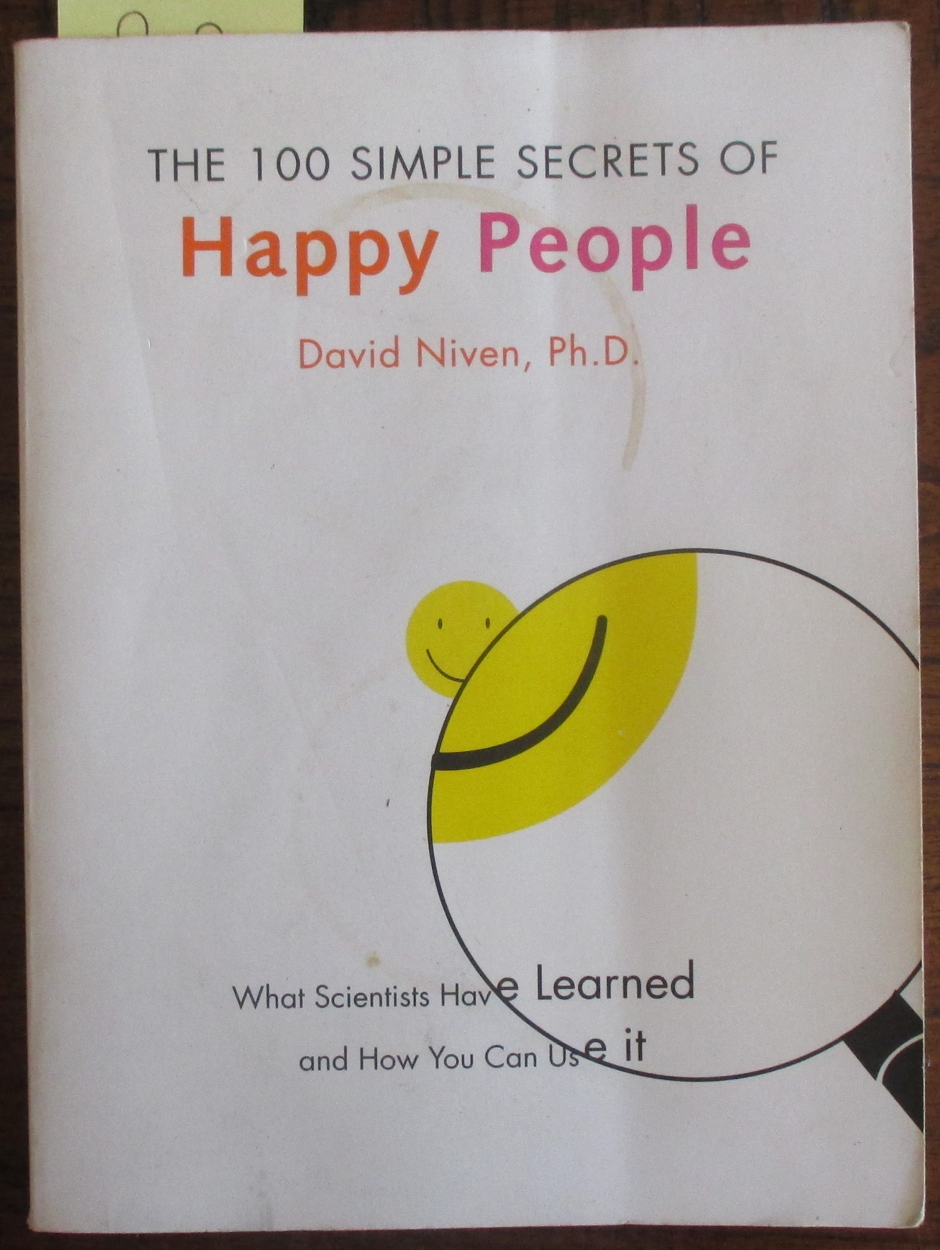 Image for 100 Simple Secrets of Happy People, The: What Scientists Have Learned and How You Can Use It