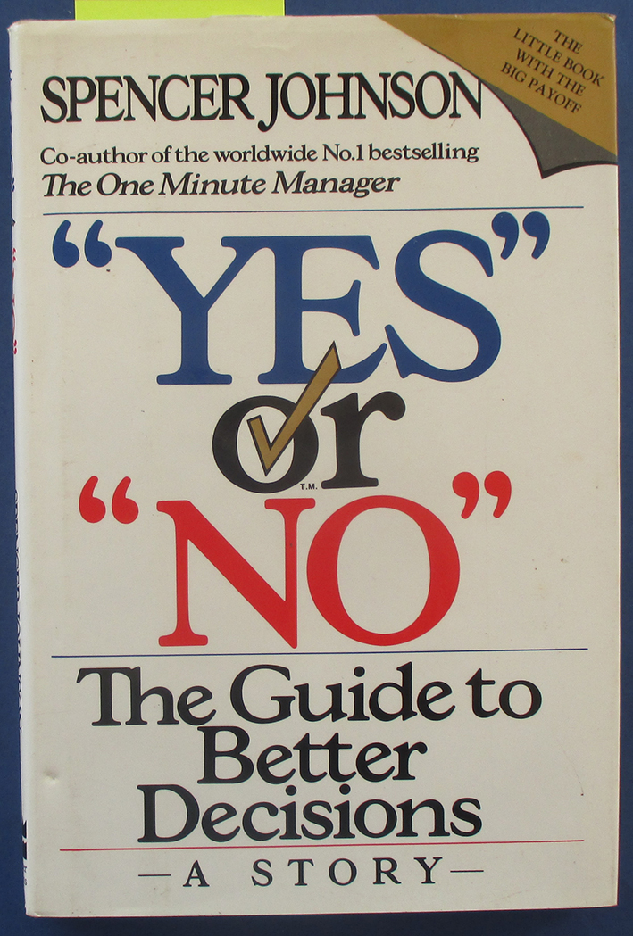 Image for Yes or No: The Guide to Better Decisions - A Story