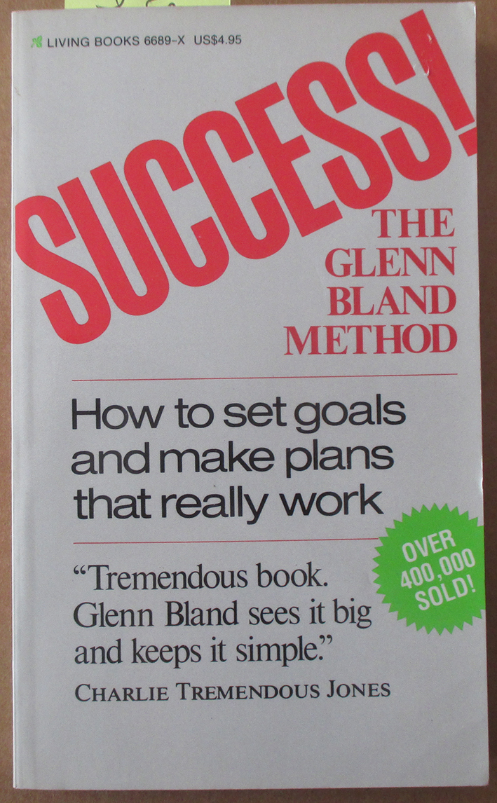 Image for Success! The Glenn Bland Method - How to Set Goals and Make Plans That Really Work