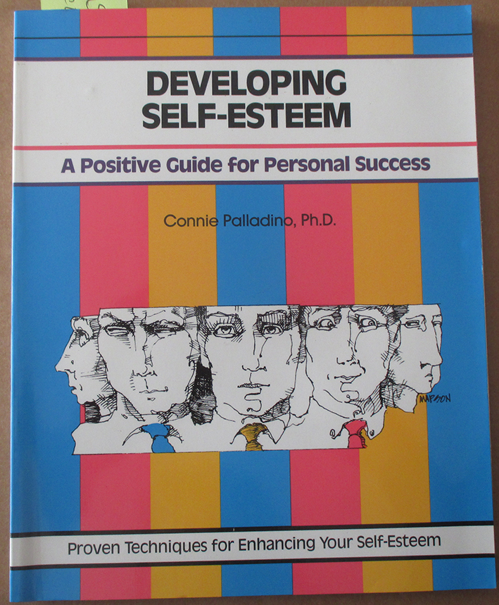 Image for Developing Self-Esteem: A Guide for Positive Success - Proven Techniques for Enhancing Your Self-Esteem