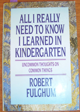 Image for All I Really Need to Know I Learned in Kindergarten