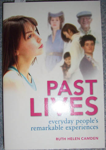 Image for Past Lives: Everyday People's Remarkable Experiences