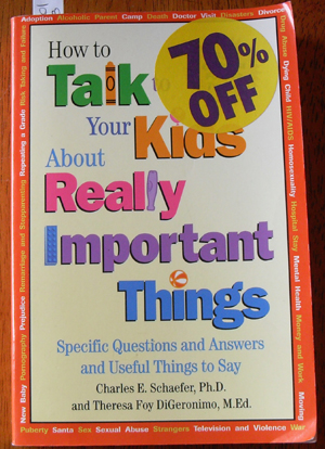 Image for How to Talk to Your Kids About Really Important Thinks: Specific Questions and Answers and Useful Things to Say (For Children Four to Twelve)