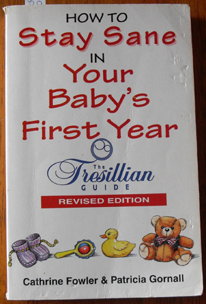 Image for How to Stay Sane in Your Baby's First Year: The Tresillian Guide