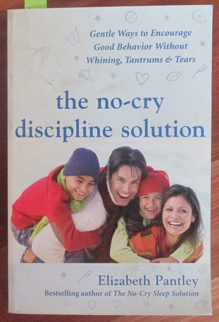 Image for No-Cry Discipline Solution, The: Gentle Ways to Encourage Good Behaviour Without Whining, Tantrums & Tears