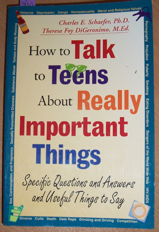 Image for How to Talk to Teens About Really Important Things: Specific Questions and Answers and Useful Things to Say.