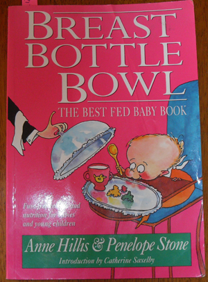 Image for Breast Bottle Bowl: The Best Fed Baby Book