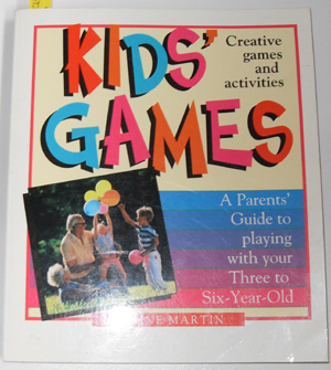 Image for Kids' Games: A Parents' Guide to Playing With Your Three to Six Year Old