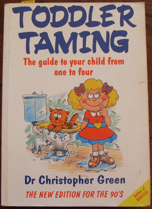 Image for Toddler Taming: The Guide to Your Child From One to Four