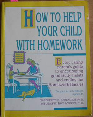 Image for How to Help Your Child With Homework: Every Caring Parent's Guide to Encouraging Good Study Habits and Ending the Homework Hassles (For Parents of Children Ages 6-13)