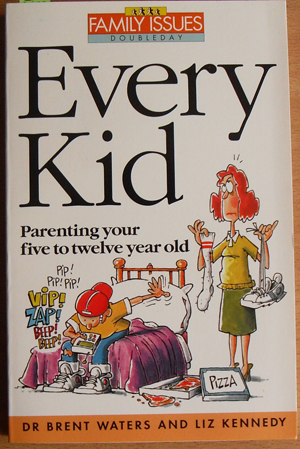 Image for Every Kid: Parenting Your Five to Twelve Year Old