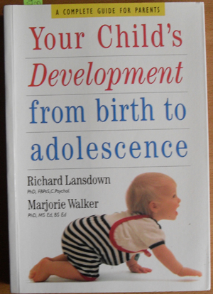 Image for Your Child's Development from Birth to Adolescence: A Complete Guide for Parents