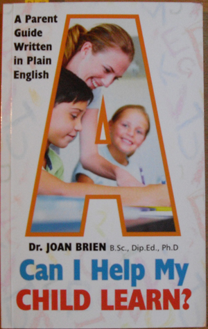 Image for Can I Help My Child Learn? A Parent Guide Written in Plain English