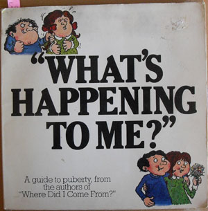 "Image for ""What's Happening to Me?"": A Guide to Puberty From the Authors of ""Where Did I Come From?"""