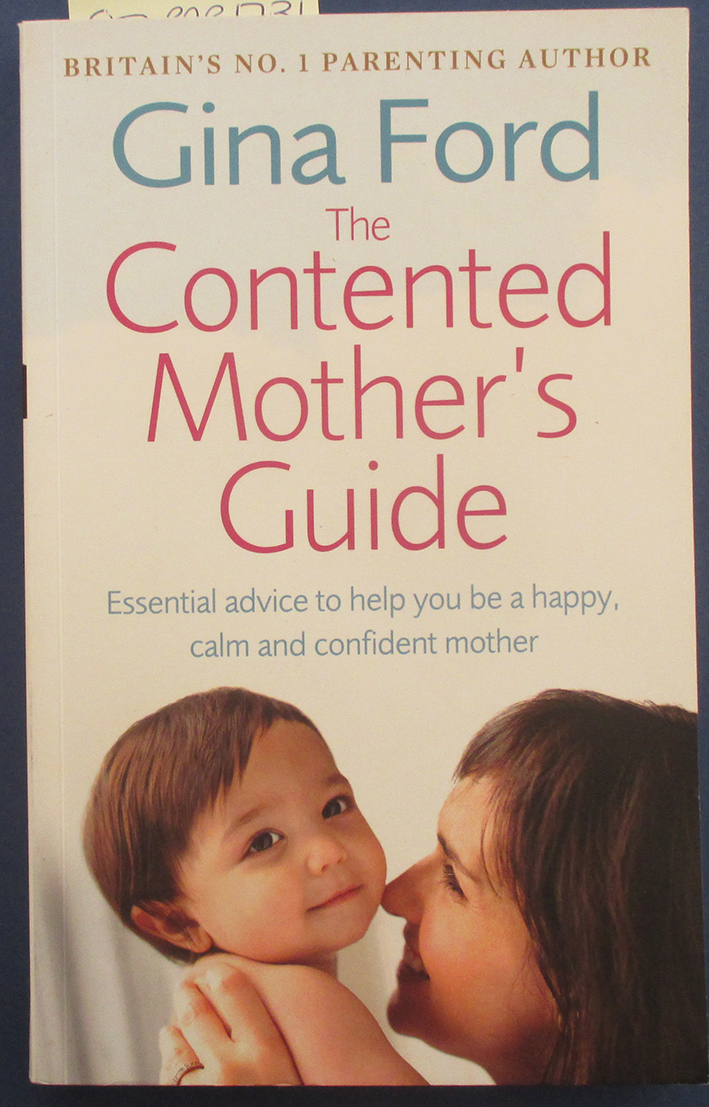 Image for Contented Mother's Guide, The: Essential Advice to Help You Be a Happy, Calm and Confident Mother