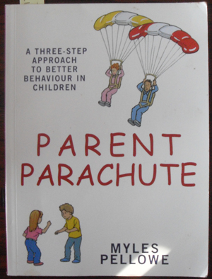 Image for Parent Parachute: A Three-Step Approach to Better Behaviour in Children