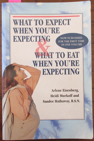 Image for What to Expect When You're Expecting; and What to Eat When You're Expecting (Together in 1 volume)