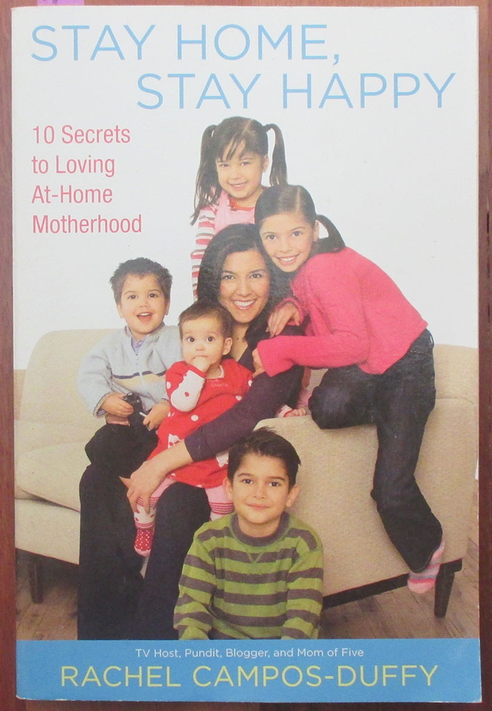 Image for Stay Home, Stay Happy: 10 Secrets to Loving At-Home Motherhood