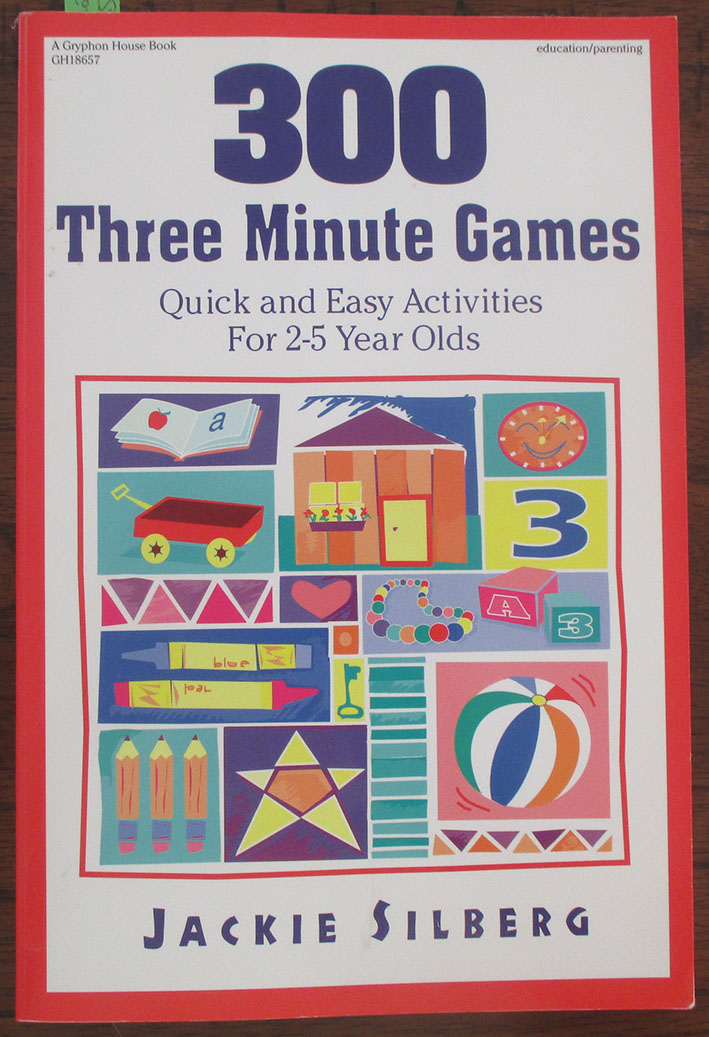 Image for 300 Three Minute Games: Quick and Easy Activities For 2-5 Year Olds