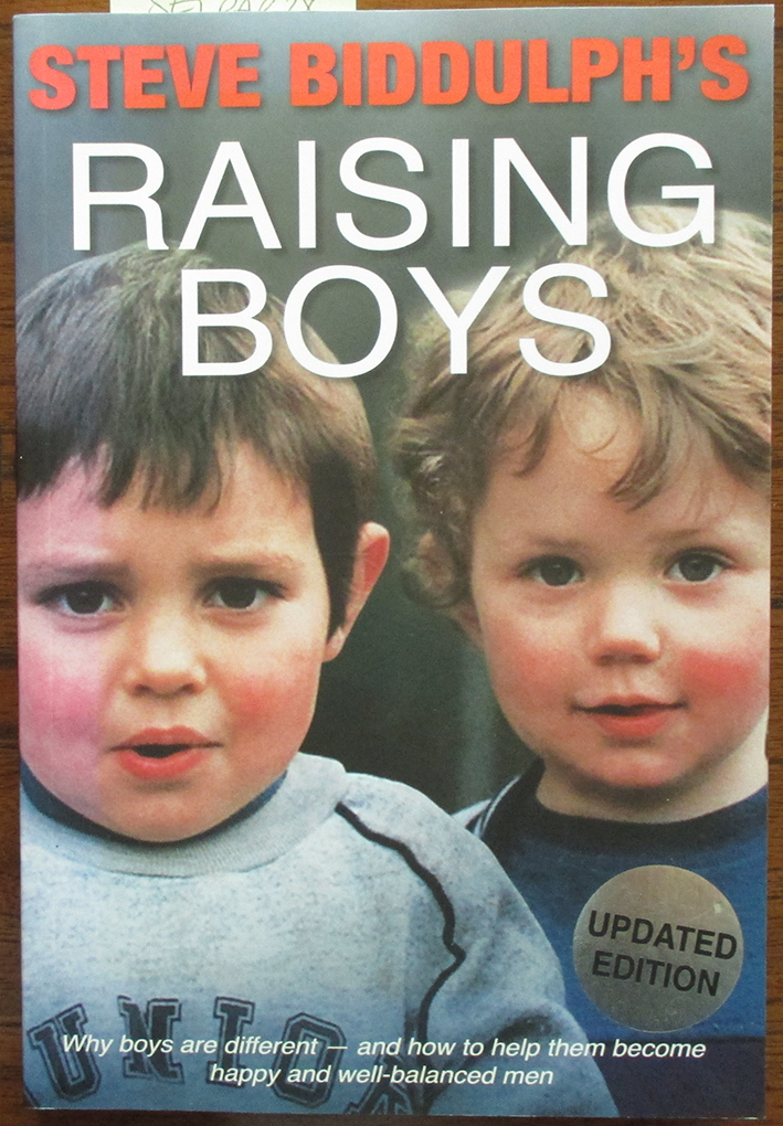 Image for Raising Boys: Why Boys Are Different and How to Help Them Become Happy and Well-Balanced Men