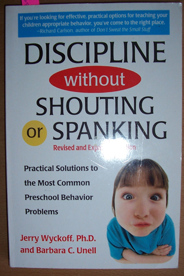 Image for Discipline Without Shouting or Spanking: Practical Solutions to the Most Common Preschool Behaviour Problems