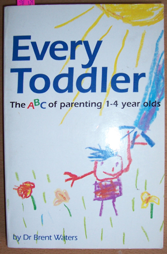 Image for Every Toddler: The ABC of Parenting 1-4 Year Olds