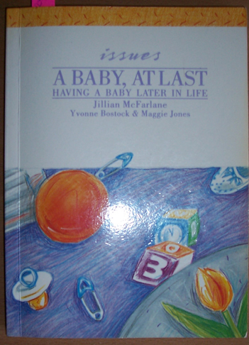 Image for Baby At Last, A: Having a Baby Later in Life (Issues)