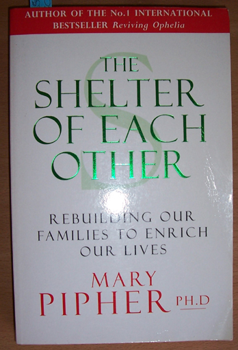 Image for Shelter of Each Other, The; Rebuilding our Families to Enrich Our Lives