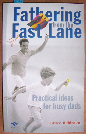 Image for Fathering from the Fast Lane: Practical Ideas for Busy Dads