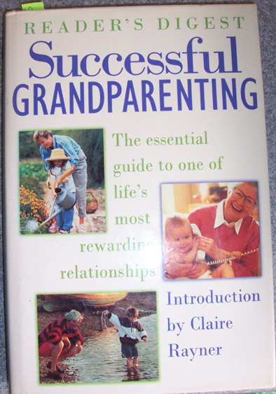 Image for Successful Grandparenting: The Essential Guide to One of Life's Most Rewarding Relationships (Reader's Digest)