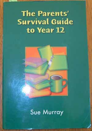 Image for Parents' Survival Guide to Year 12, The