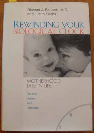 Image for Rewinding Your Biological Clock: Motherhood Late in Life