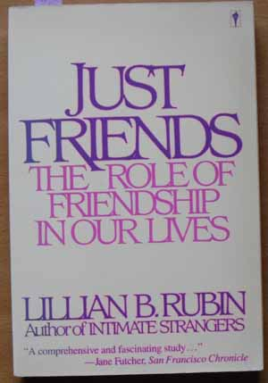 Image for Just Friends: The Role of Friendship in Our Lives