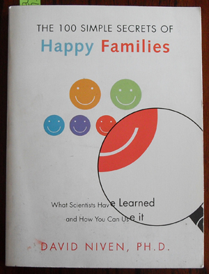 Image for 100 Simple Secrets of Happy Families, The: What Scientists Have Learned and How You Can Use It