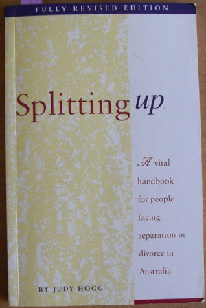 Image for Splitting Up: A Vital Handbook for People Facing Separation or Divorce in Australia