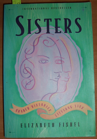 Image for Sisters: Shared Histories, Lifelong Tales
