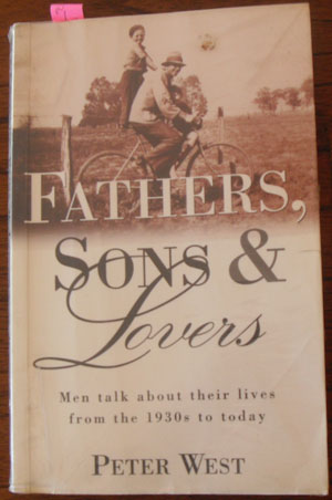 Image for Fathers, Sons and Lovers: Men Talk About Their Lives from the 1930s to Today