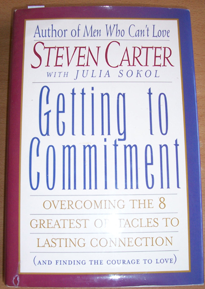 Image for Getting to Commitment: Overcoming the 8 Greatest Obstacles to Lasting Connection (and Finding the Courage to Love)