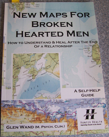 Image for New Maps for Broken Hearted Men: HOw to understand and Heal After the End of a Relationship