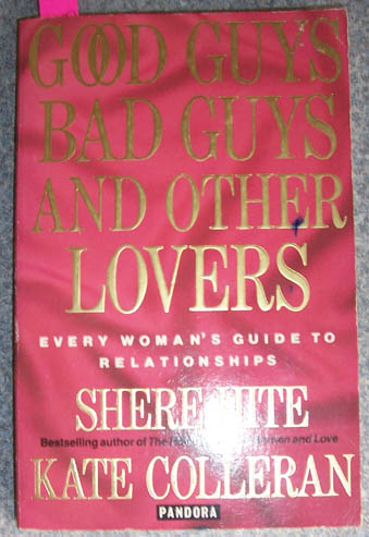 Image for Good Guys, Bad Guys and Other Lovers: Every Woman's Guide to Relationships